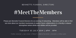 Meet the Members July 2019 Hosted by Bennetts Funeral...