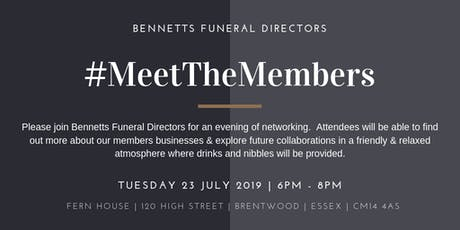 Meet the Members July 2019 Hosted by Bennetts Funeral Directors tickets