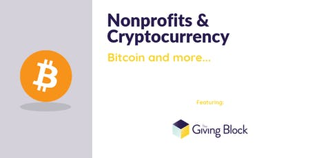 Nonprofits & Cryptocurrency: Bitcoin Fundraising and More tickets