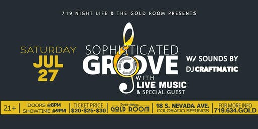 719 Nightlife and The Gold Room present: Sophisticated Groove, Will's Birthday