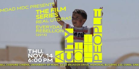 REAL UTOPIAS: Everyday Rebellion (2013), 118 minutes tickets