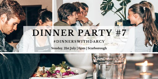 Dinner Party No. 7 #dinnerswithdarcy