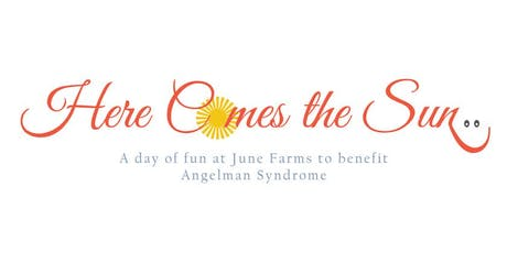 Here Comes the Sun: a day of fun at June Farms to benefit Angelman Syndrome tickets