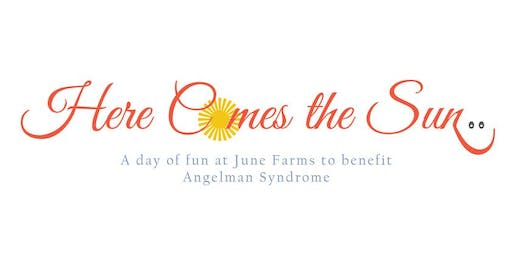 Here Comes the Sun: a day of fun at June Farms to benefit Angelman Syndrome