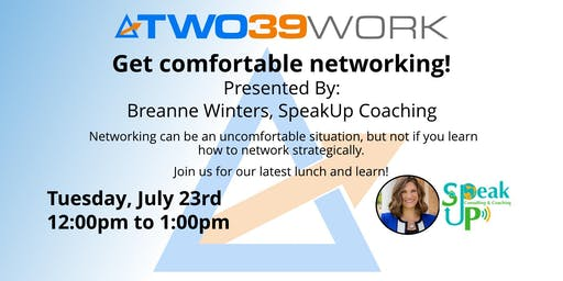 TWO39 Work Presents: SpeakUp Coaching - Get comfortable networking!