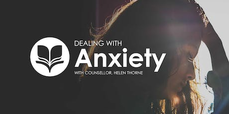 Dealing with Anxiety tickets