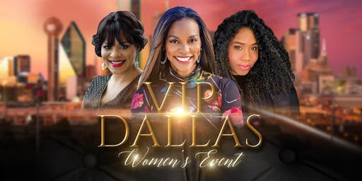 VIP Dallas Women's Event with Deonna Monique