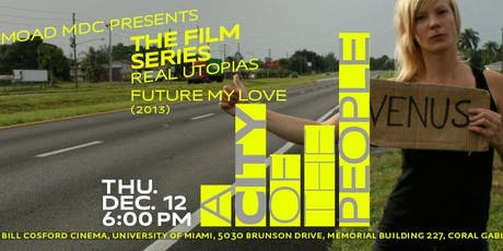 REAL UTOPIAS: Future My Love (2013), 97 minutes, Directed by Maja Borg tickets