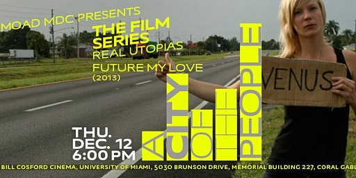REAL UTOPIAS: Future My Love (2013), 97 minutes, Directed by Maja Borg