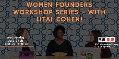 Women Founders Workshop Series – with Lital Cohen!