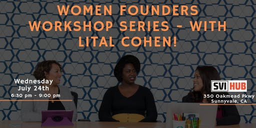 Women Founders Workshop Series - with Lital Cohen!