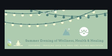 Summer Evening of Wellness, Health & Healing tickets
