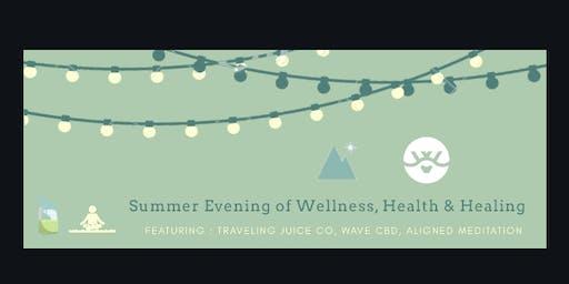 Summer Evening of Wellness, Health & Healing