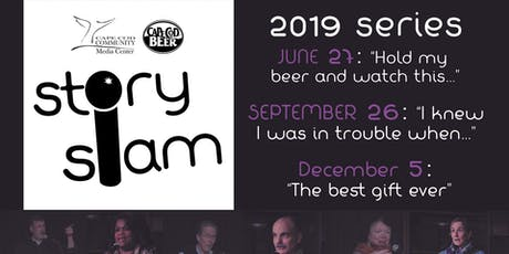 "Story Slam: ""I Knew I Was In Trouble When..."" tickets"
