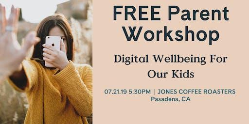 Digital Wellbeing for our Kids -Parent Workshops