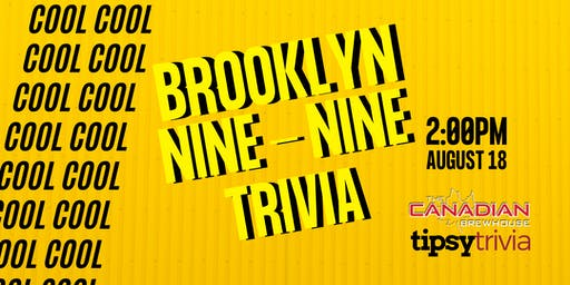 Brooklyn 99 Trivia - Aug 18, 2:00pm - Canadian Brewhouse Jensen Lakes