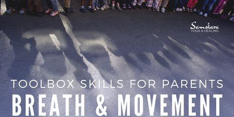 Toolbox Skills for Parents   Breath & Movement Techniques for Kids & Teens tickets