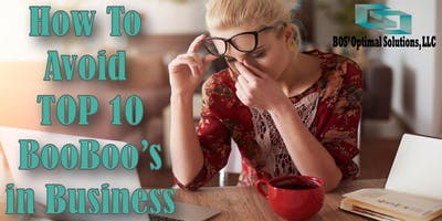 How To Avoid The Top 10 Booboo's in Business
