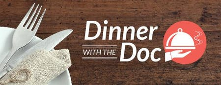 Dinner with  the Doc - 3 ways to Maximize your Health Hillsboro