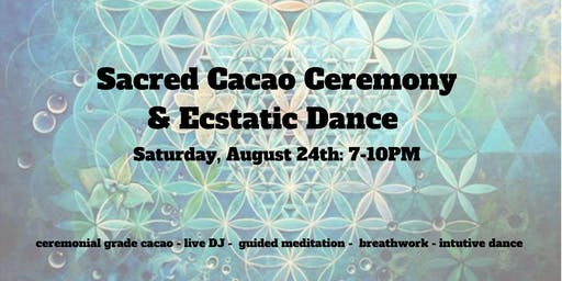 Sacred Cacao Ceremony & Ecstatic Dance