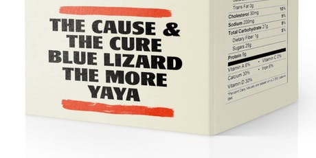 The Cause & The Cure, Blue Lizard, The More, Yaya tickets