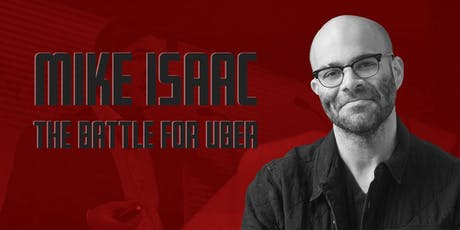 Mike Isaac: The Battle for Uber tickets
