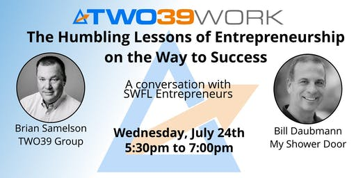 TWO39 Work Presents: The Humbling Lessons of Entrepreneurship on the Way to Success