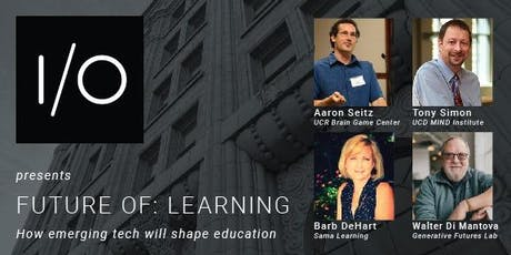 I/O Forum presents 'Future Of: Learning' tickets