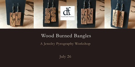 Wood Burned Bangles — A Jewelry Pyrography Workshop tickets