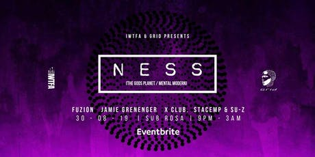 IWTFA & GRID pres: Ness [TGP|Mental Modern] + X-CLUB [STFR]. tickets