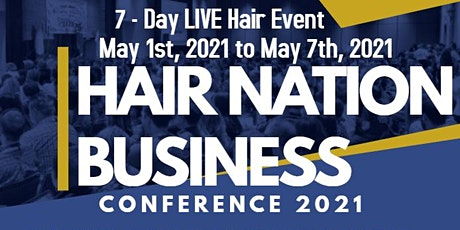 Hair Nation Expo 7 Day LIVE Hair & Beauty Extravaganza 2021 tickets