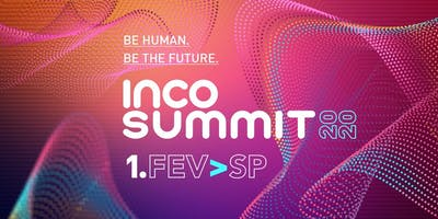 INCO SUMMIT 2020 - Be Human, Be The Future
