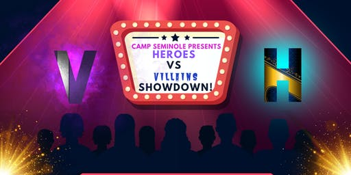 Heroes Vs Villains Showdown! Presented by Camp Seminole