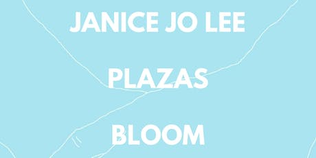 Janice Jo Lee / Plazas / Bloom - 254 Lansdowne  tickets