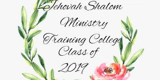 JEHOVAH MINISTRY TRAINING COLLEGE CLASS OF 2019 GRADUATION ANNOUNCEMENT
