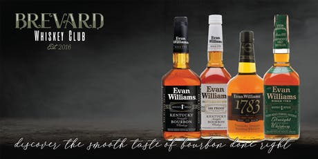The Brevard Whiskey Club Presents: Evan Williams Family tickets