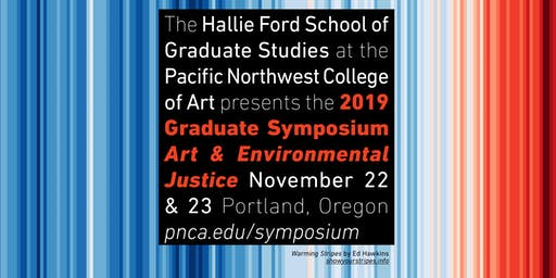 Hallie Ford School of Graduate Studies 2019 Symposium: Art + Environmental Justice
