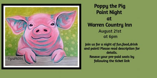 Poppy the Pig Paint Night at Warren Country Inn