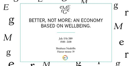 Better, not more: an economy based on wellbeing. tickets