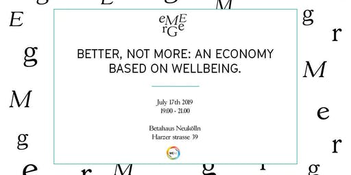 Better, not more: an economy based on wellbeing.