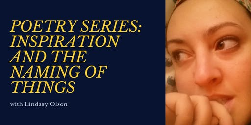 Poetry Series: Inspiration and the Naming of Things