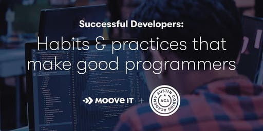 Successful Developers: Habits and Practices that Make Good Programmers