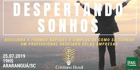 Despertando Sonhos - Araranguá / SC ingressos
