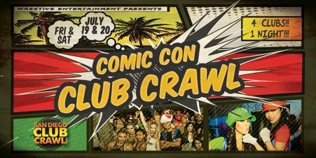 San Diego Comic-Con Club Crawl - Saturday 7/20 tickets