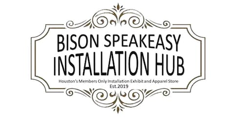 BISON SPEAKEASY INSTALLATION OPENING