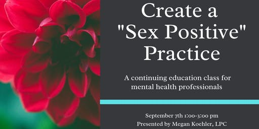 Create a Sex Positive Practice