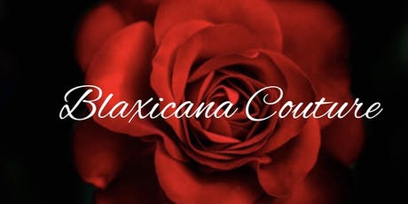A Day in Blaxicana Couture-(RSVP) tickets