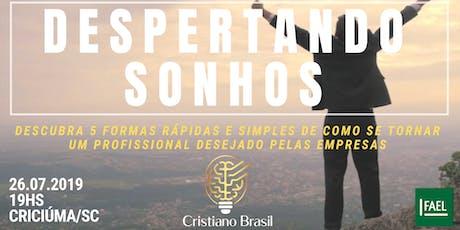 Despertando Sonhos - Criciúma / SC ingressos