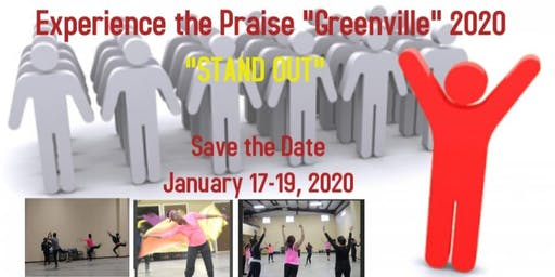 "Experience the Praise ""Greenville"" 2020 ""STAND OUT"""