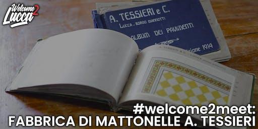 #Welcome2Meet: Fabbrica di Mattonelle A. Tessieri